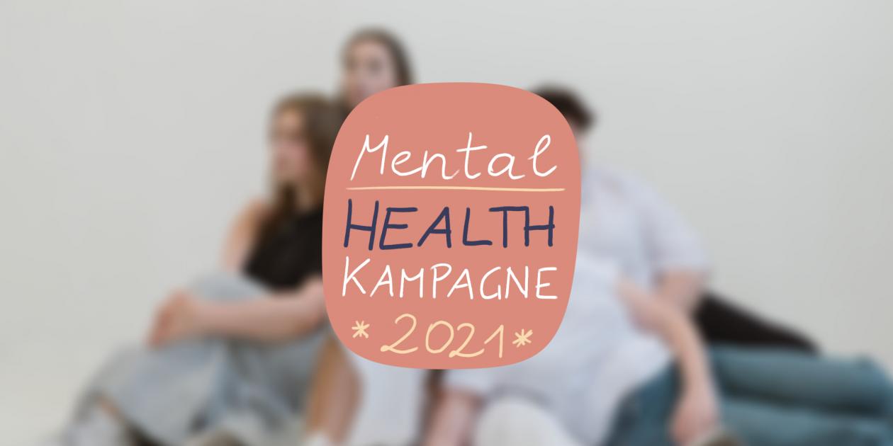 Mental Health Kampagne 2021