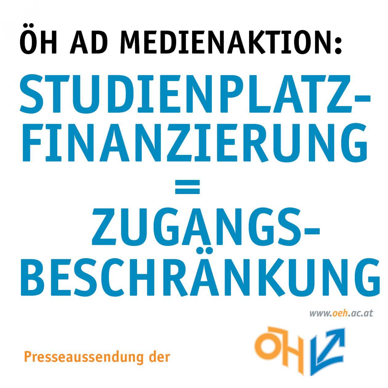 ÖH ad Medienaktion: Studienplatzfinanzierung = Zugangsbeschränkung