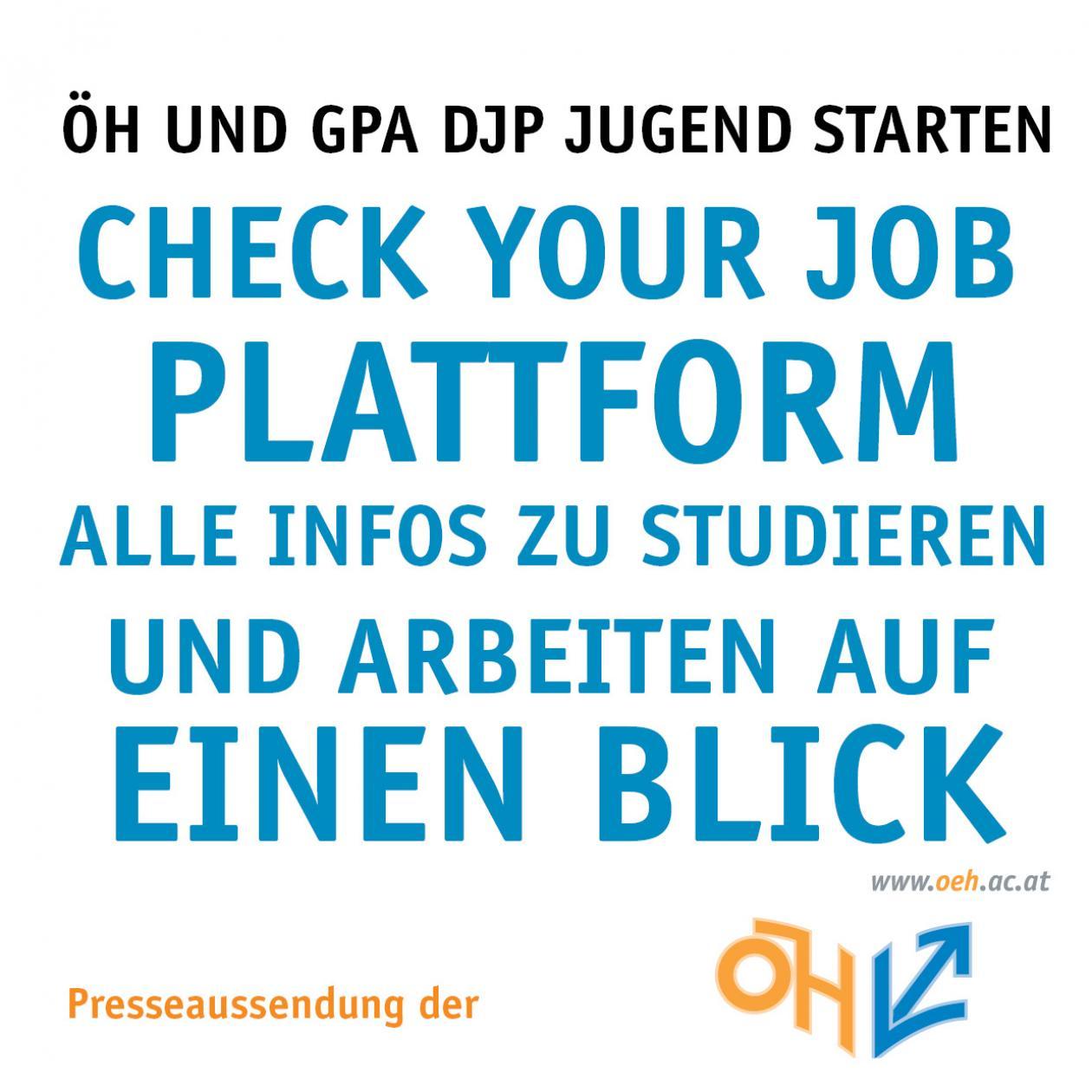 ÖH und GPA djp Jugend starten Check your Job Plattform - alle Infos zu Studieren und Arbeiten auf einen Blick