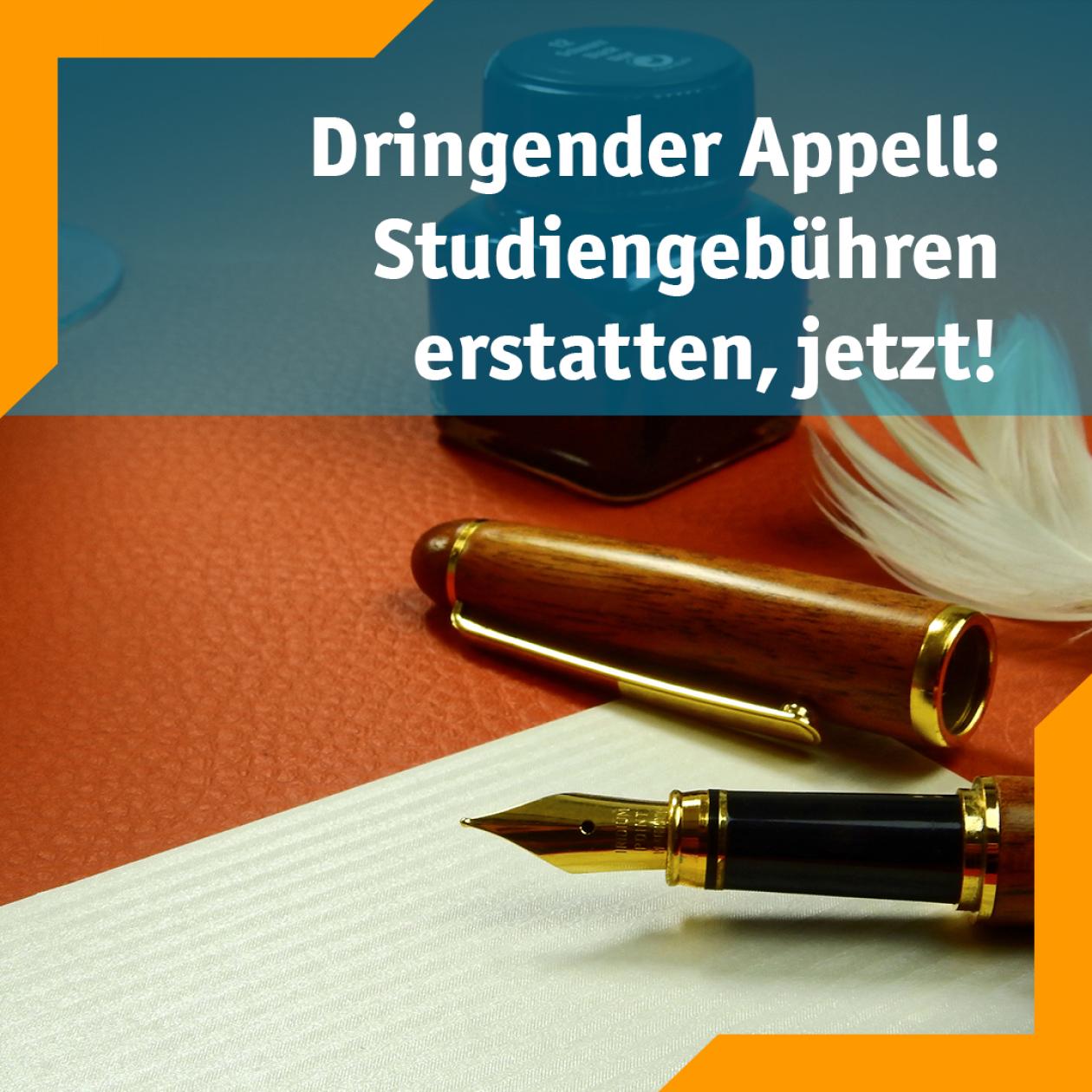 Dringlicher Apell: Studiengebühren erstatten, jetzt!