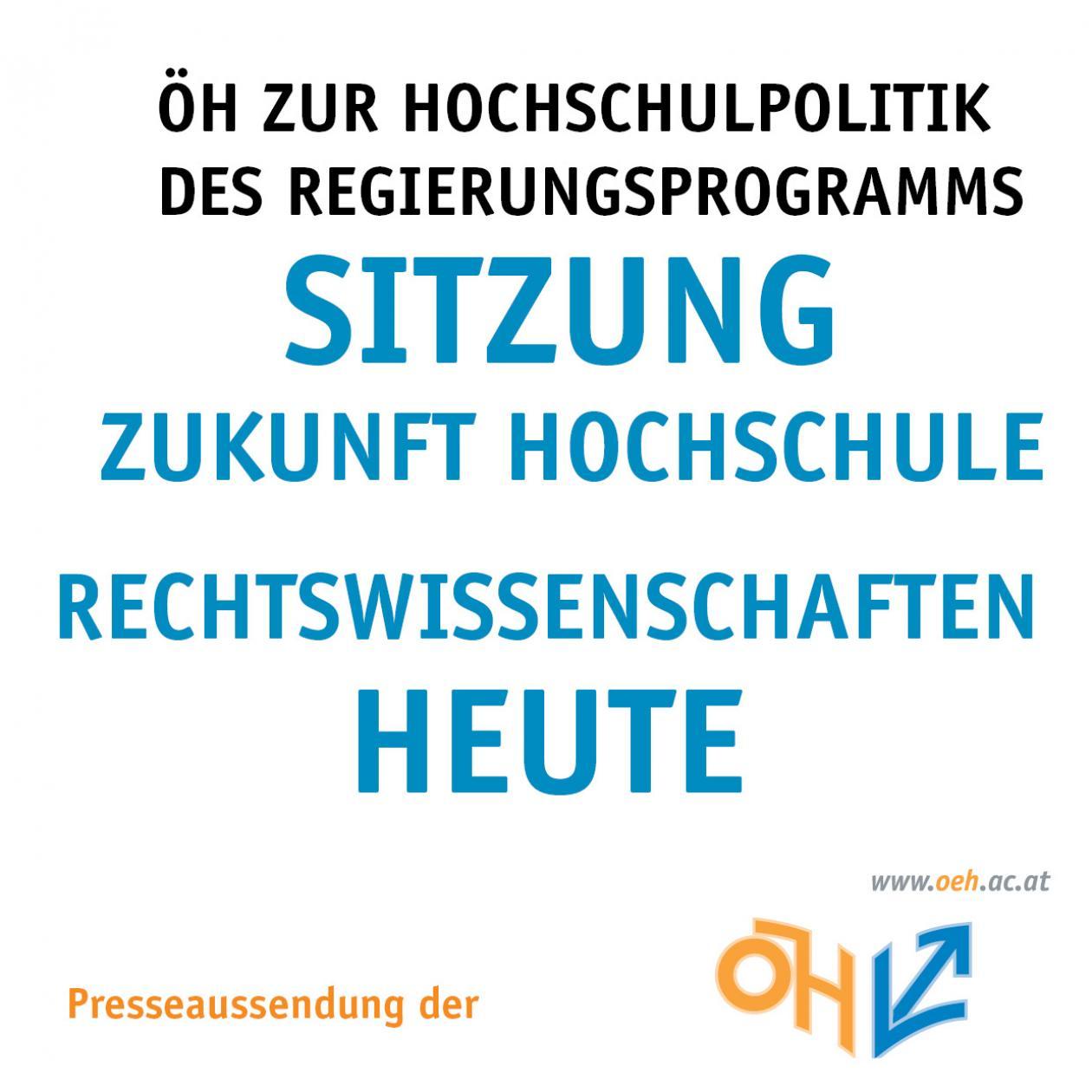ÖH zur Hochchulpolitik des Regierungprogramms - Sitzung Zukunft Hochschule Rechtswissenchaften heute