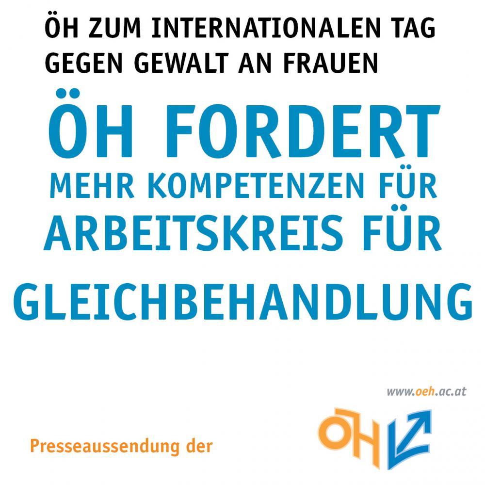 ÖH zum internationalen Tag gegen Gewalt an Frauen ÖH fordert mehr Kompetenzen für Arbeitskreis für Gelciehbehandlung